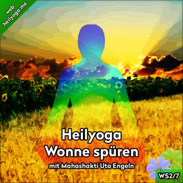 Heilyoga-Meditationen II: Wonne spüren (MP3 + PDF)