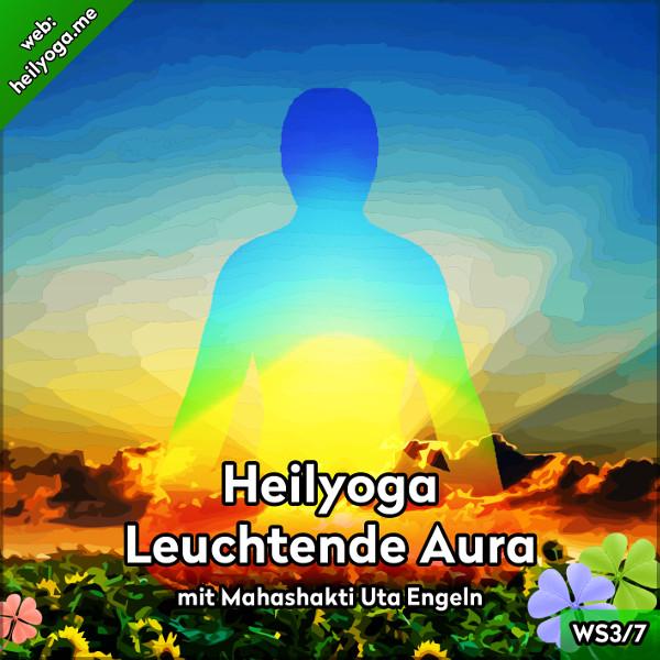 Heilyoga-Meditationen III: Leuchtende Aura (MP3 + PDF)