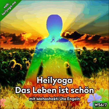 Heilyoga-Meditationen VI: Das Leben ist schön (MP3 + PDF)