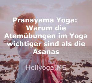 Pranayama Yoga: Warum die Atemübungen im Yoga wichtiger sind als die Asanas