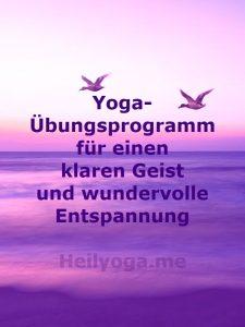 Yoga-Übungs-Programm für einen klaren geist und wundervolle Entspannung