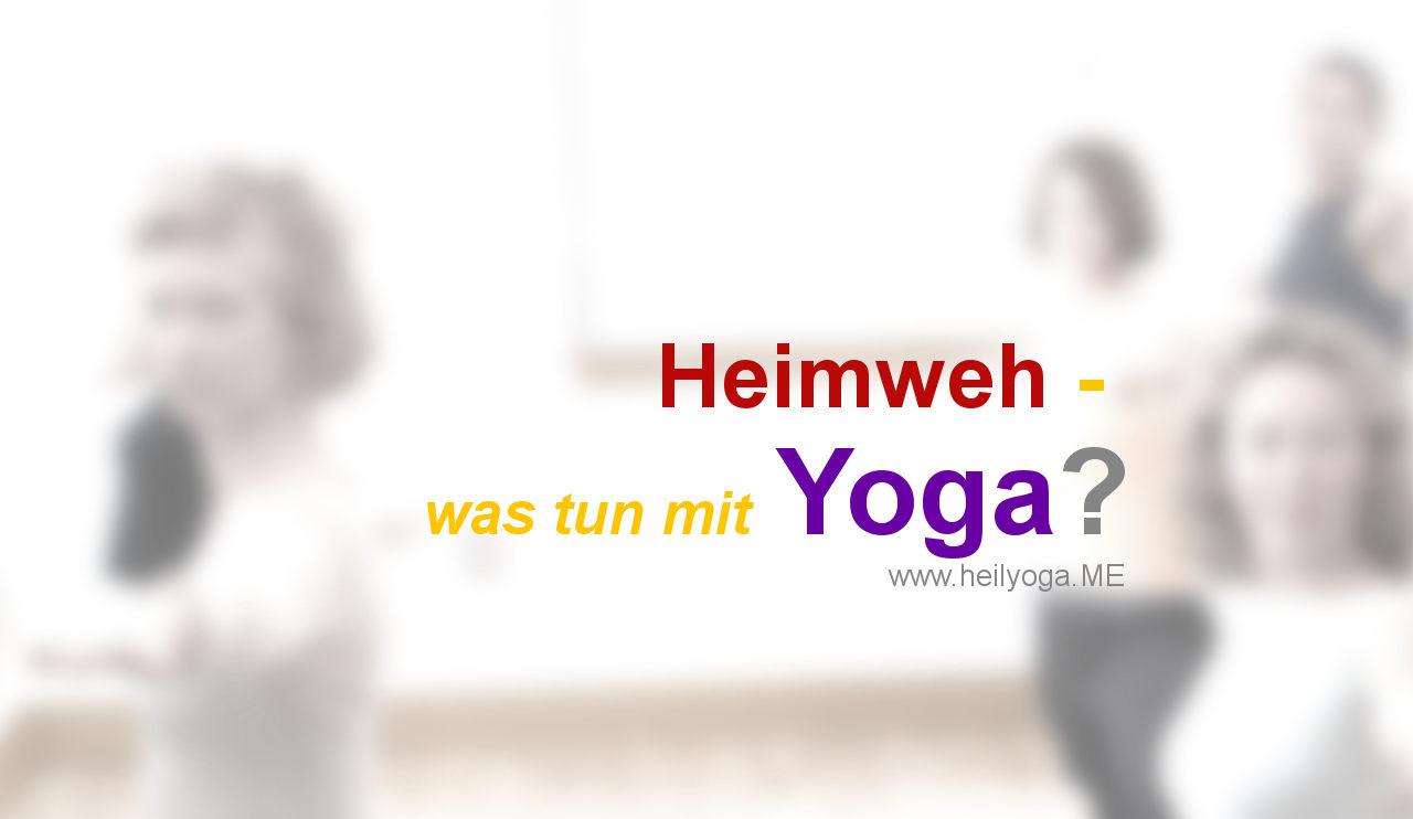 Heimweh, was tun – mit Yoga?