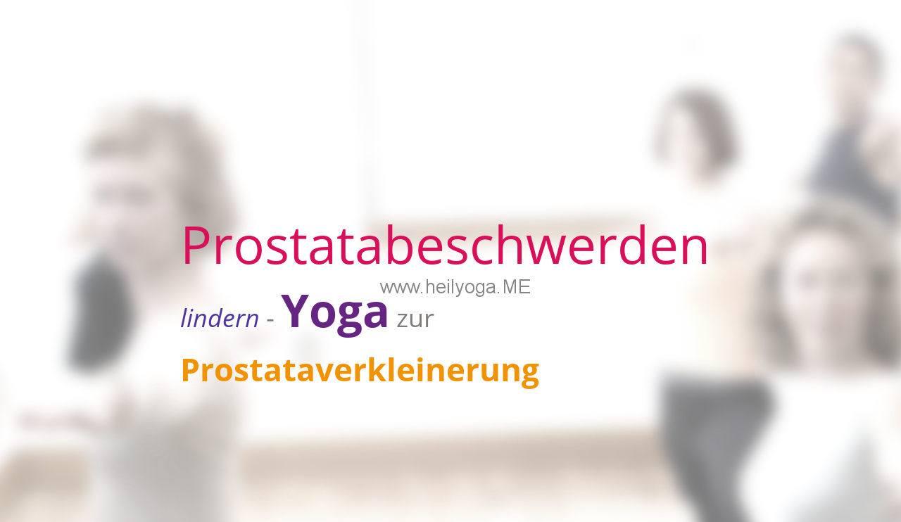 Prostatabeschwerden lindern – Yoga zur Prostataverkleinerung