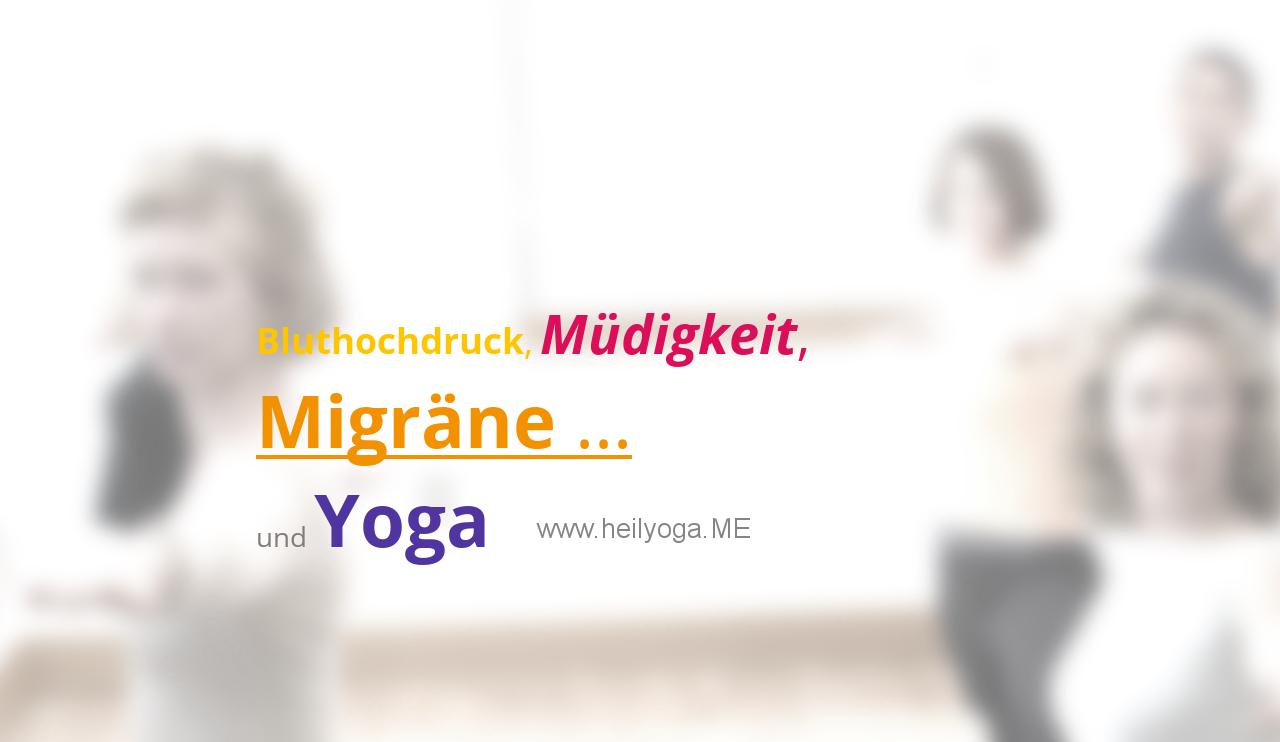 Bluthochdruck, Müdigkeit, Migräne …. und Yoga