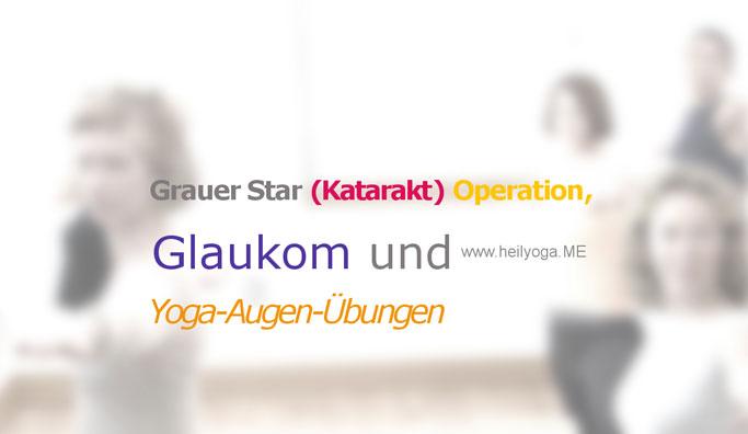 Katarakt – Grauer-Star-Operation und Yoga-Augen-Übungen