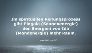 Im spirituellen Reifungsprozess geben die Energien von Pingala (Sonnenenergie, Manifestation) den Energien von Ida (Mondenergie, Spiritualität) mehr Raum.