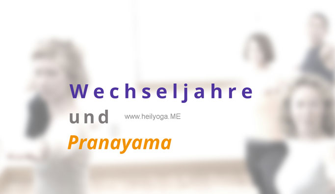 Wechseljahre und Pranayama