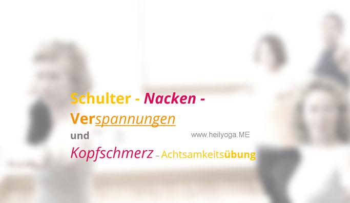 Schulter- Nackenverspannungenund Kopfschmerz Achtsamkeitsübung