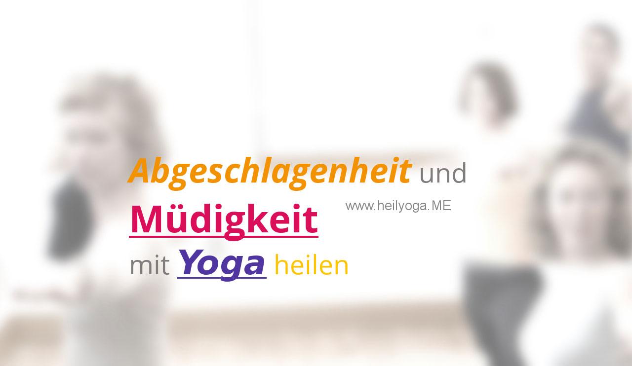 Abgeschlagenheit und Müdigkeit mit Yoga heilen