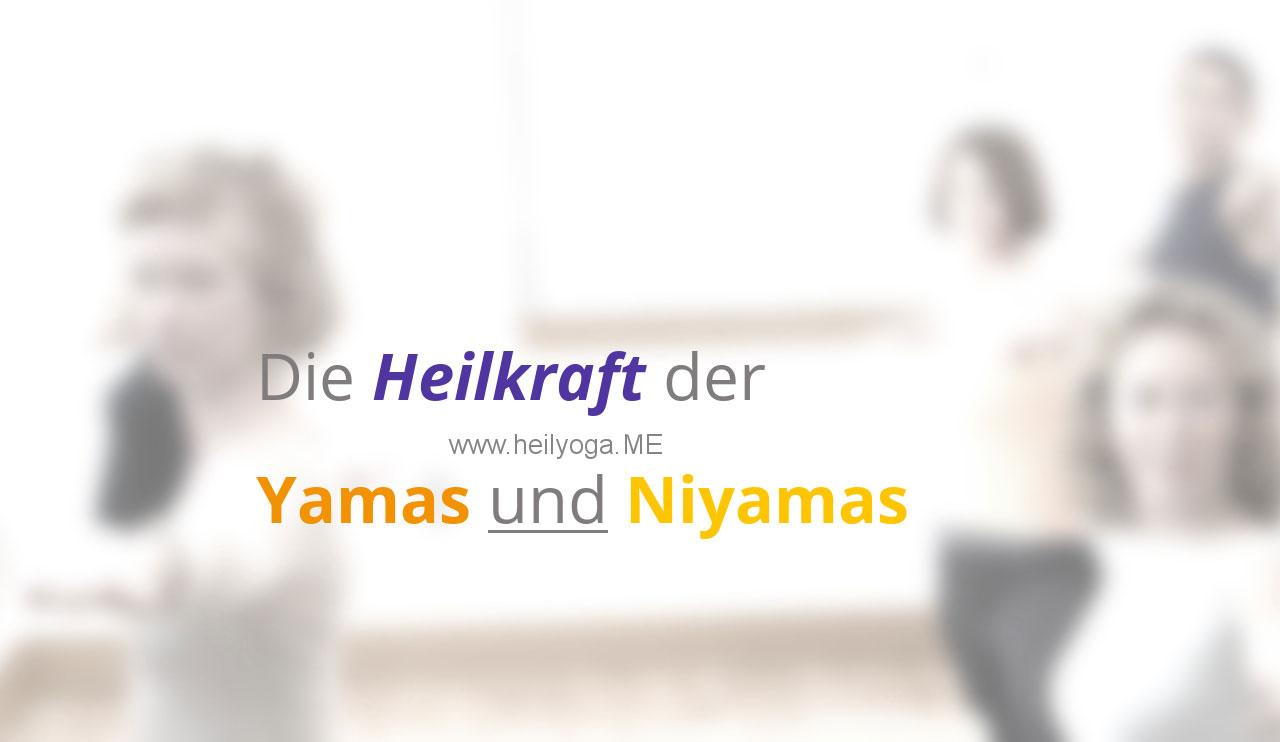 Die Heilkraft der Yamas (und Niyamas)
