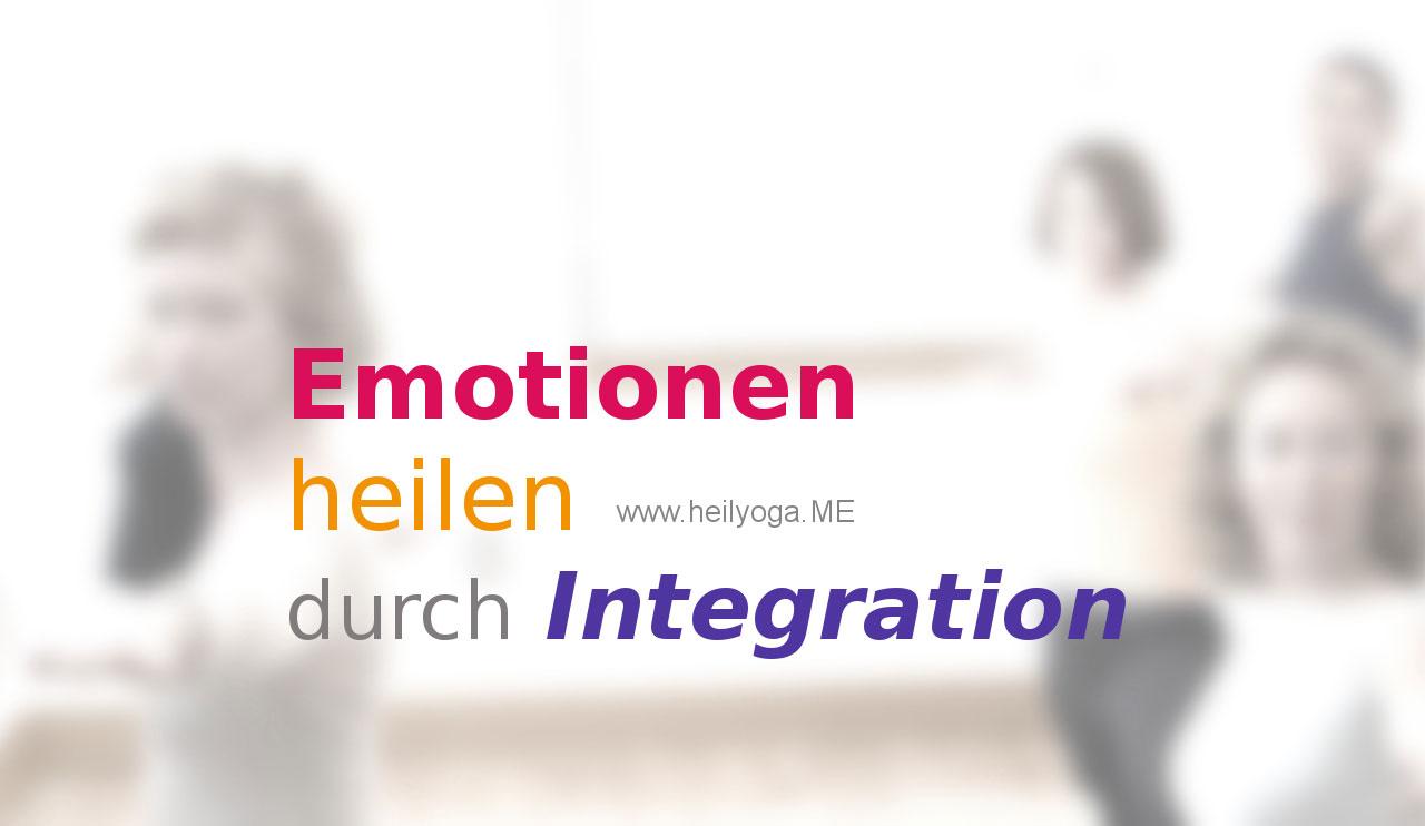Emotionen heilen - durch Integration