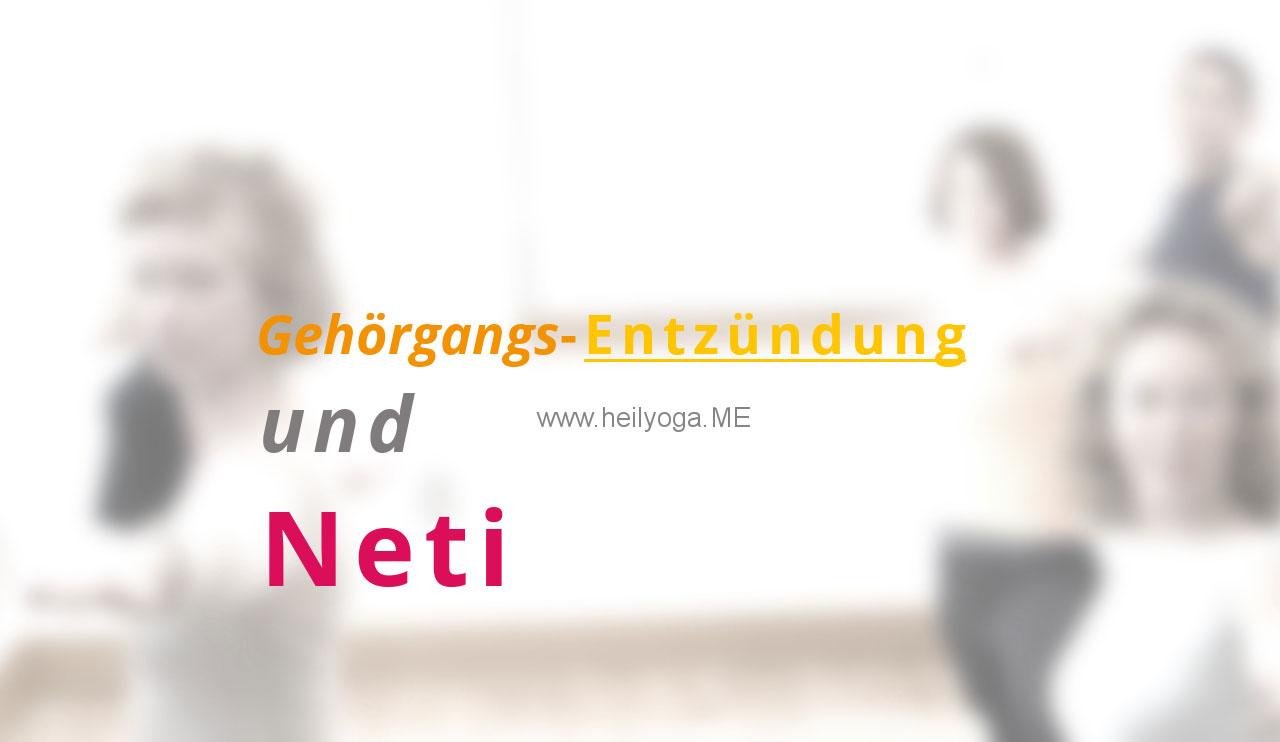 Gehörgangs-Entzündung und Neti