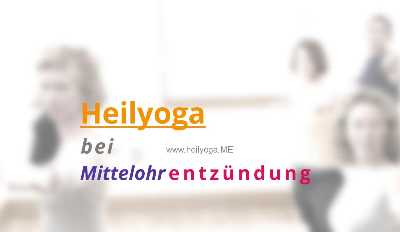 Heilyoga bei Mittelohrentzündung