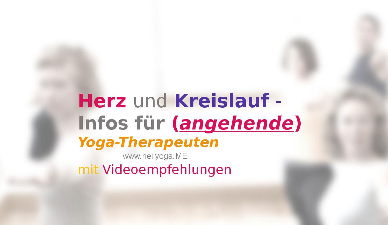 Herz und Kreislauf - Infos für (angehende) Yoga-Therapeuten mit Videoempfehlungen