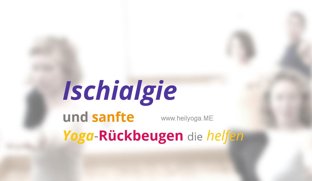 Ischialgie und sanfte Yoga-Rückbeugen die helfen