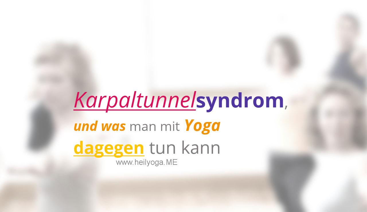 Karpaltunnelsyndrom, und was man mit Yoga dagegen tun kann
