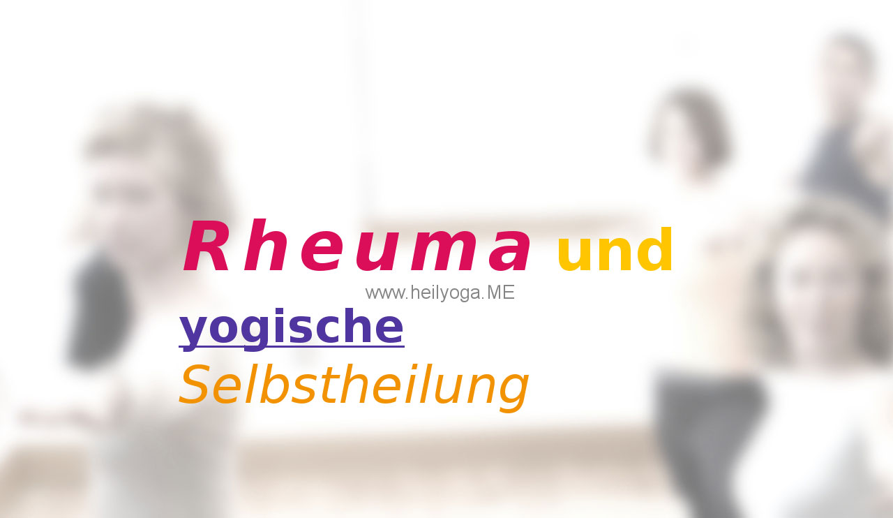 Rheuma und yogische Selbstheilung