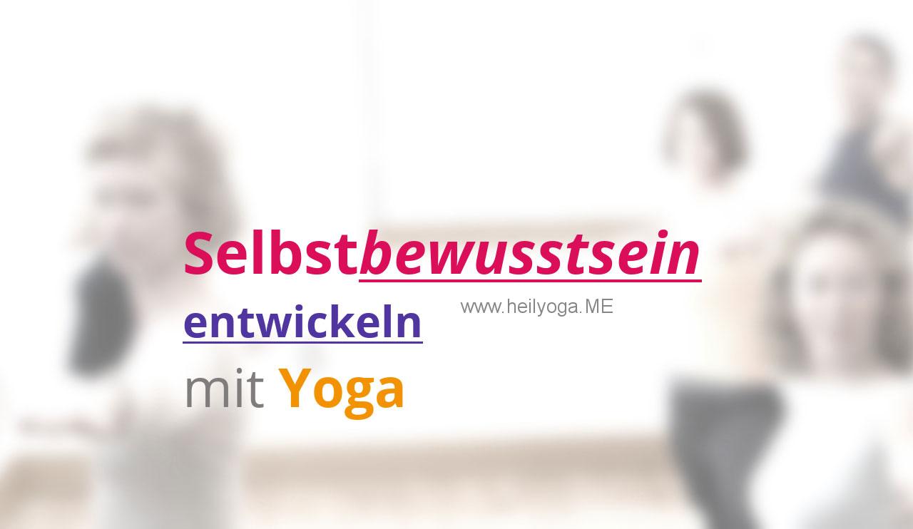Selbstbewusstsein entwickeln mit Yoga