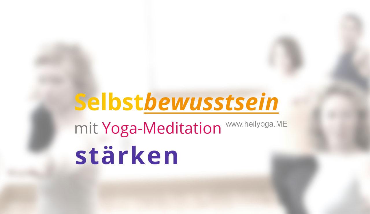Selbstbewusstsein Meditation – Meditationsanleitung um das Selbstbewusstsein zu stärken