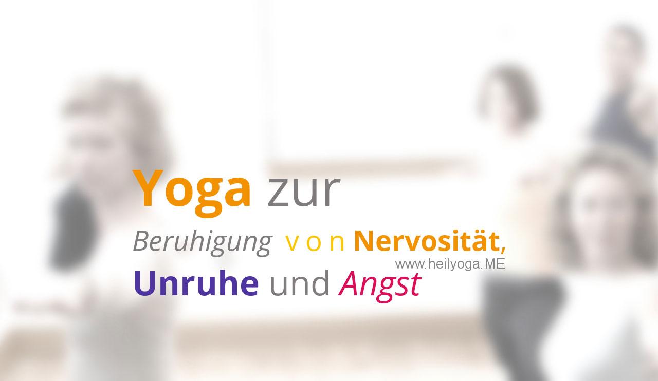Yoga zur Beruhigung von Nervosität, Unruhe und Angst