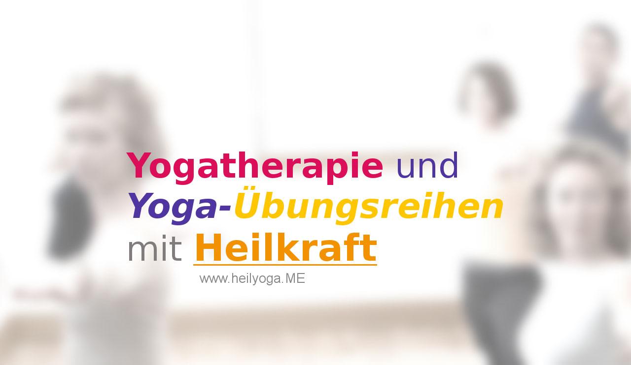 Yogatherapie und Yoga-Übungsreihen mit Heilkraft