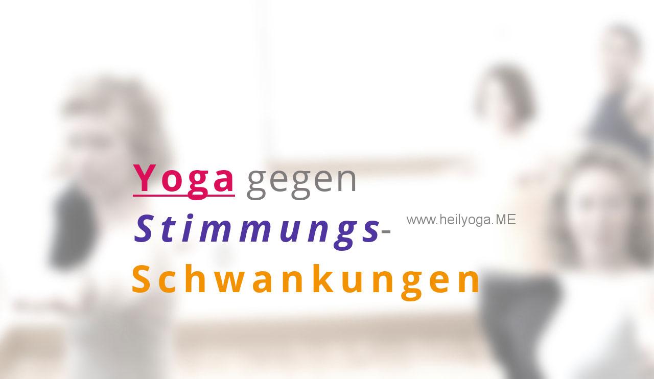 Wechselhafte Zeiten: Mit Yoga Stimmungsschwankungen harmonisieren