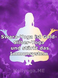 Swara-Yoga ist Gold-Silber-Yoga und stärkt das Immunsystem