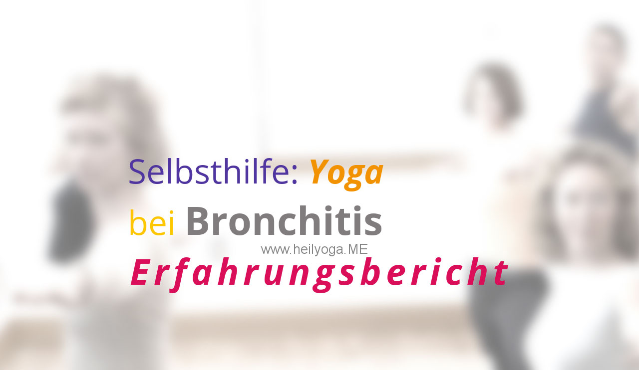 Selbsthilfe: Yoga bei Bronchitis – Erfahrungsbericht