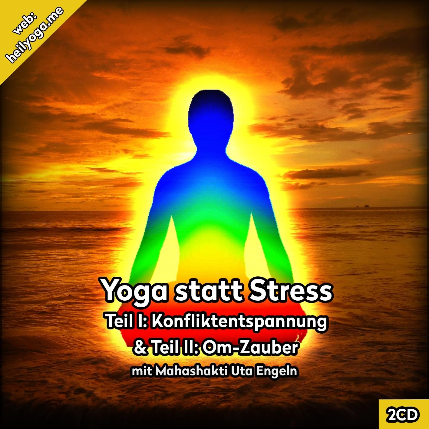 Stress? Yoga statt Stress: Konflikte lösen und harmonisch Leben (Mp3)