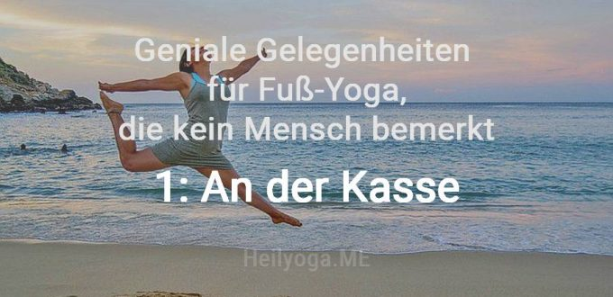 Fuß-Yoga-Gelegenheiten: Tipp 1