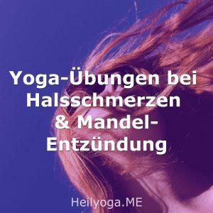 Yoga-Übungen bei Halsschmerzen & Mandelentzündung