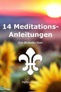 14 Meditations-Anleitungen zum Blockaden lösen