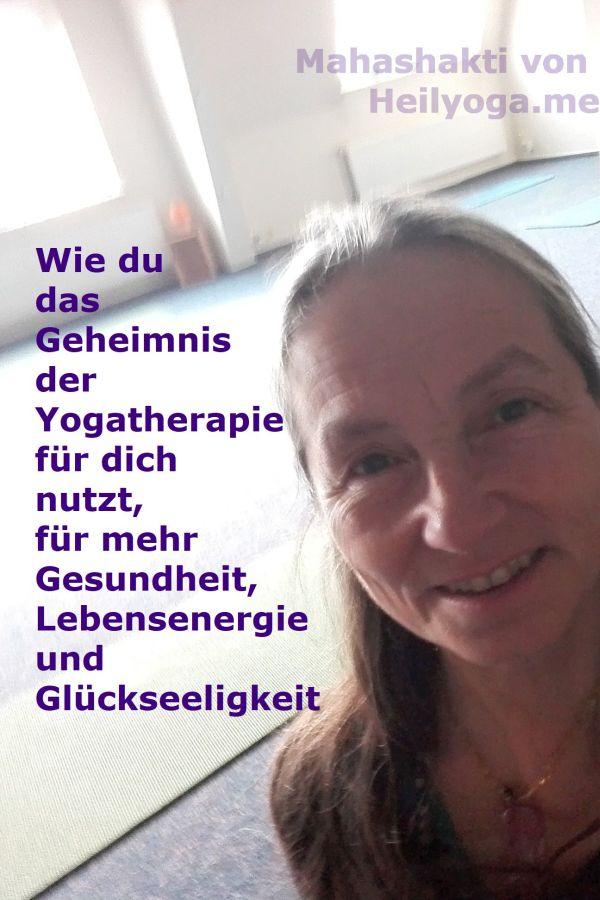 Wie du das Geheimnis der Yogatherapie für dich nutzt für mehr Gesundheit Lebensenergie und Glückseeligkeit