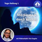 Yoga-Heilung mit Swara und den 5 Koshas