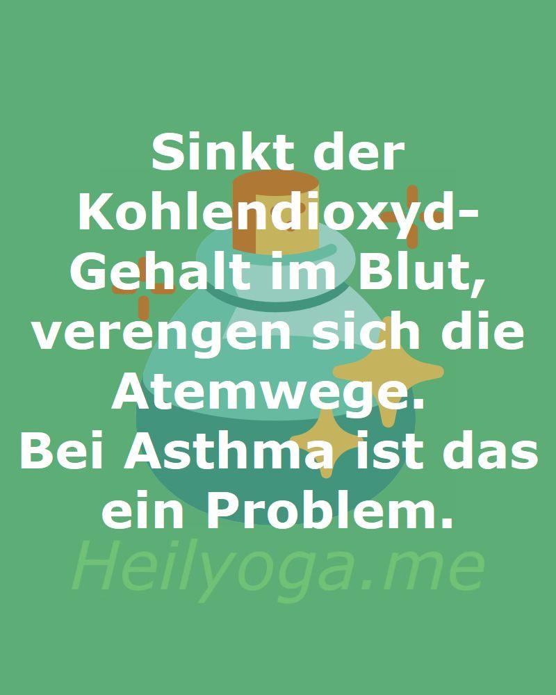 Sinkt der Kohlendioxyd- Gehalt im Blut, verengen sich die Atemwege. Bei Asthma ist das ein Problem.