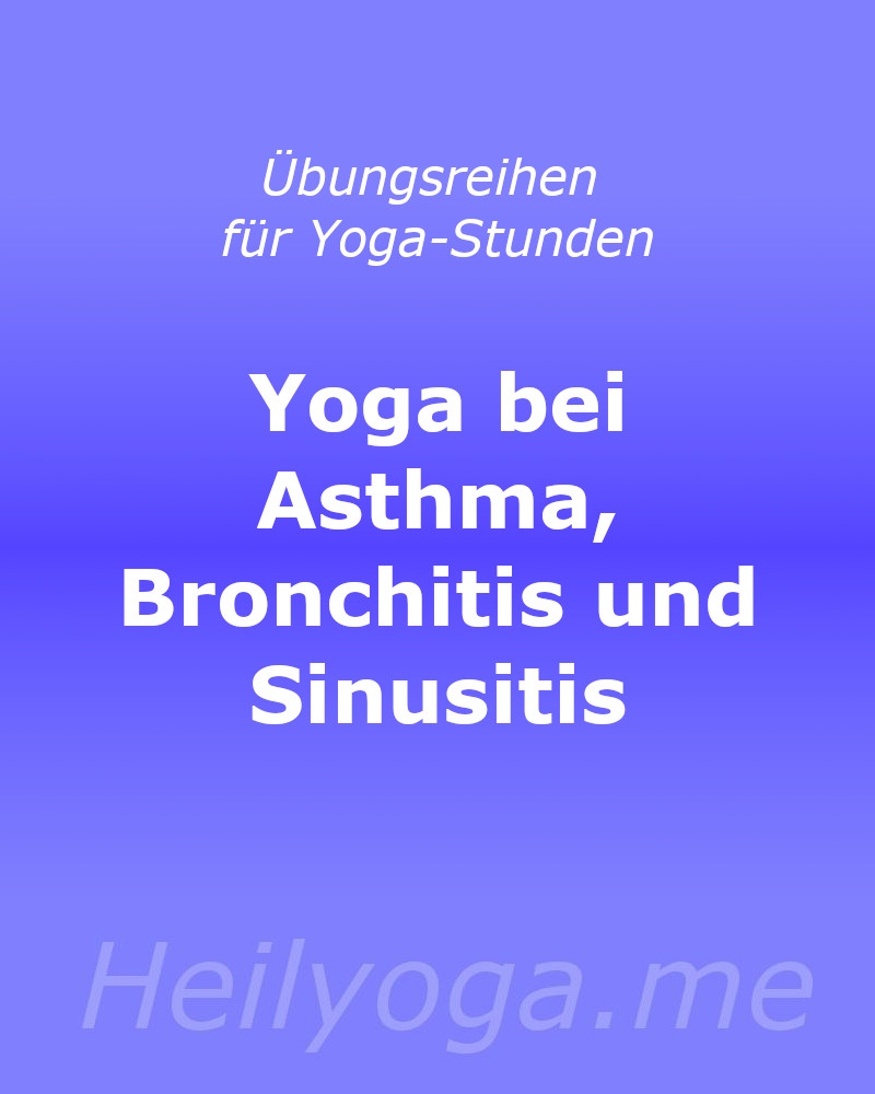 Yoga bei Asthma Bronchitis Sinusitis