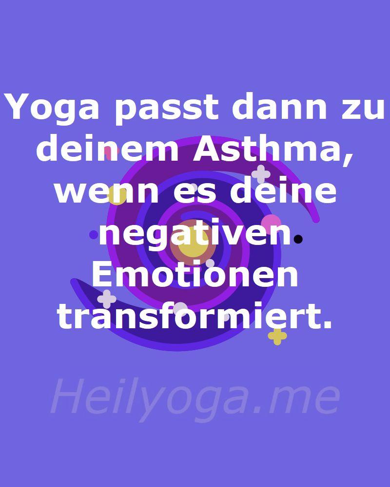 Yoga passt dann zu deinem Asthma, wenn es deine negativen Emotionen transformiert