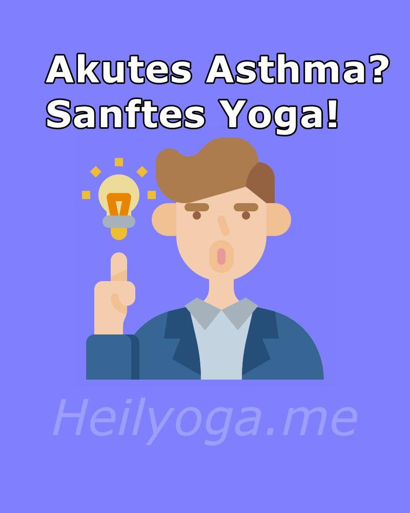 Aktues Asthma? sanftes Yoga!