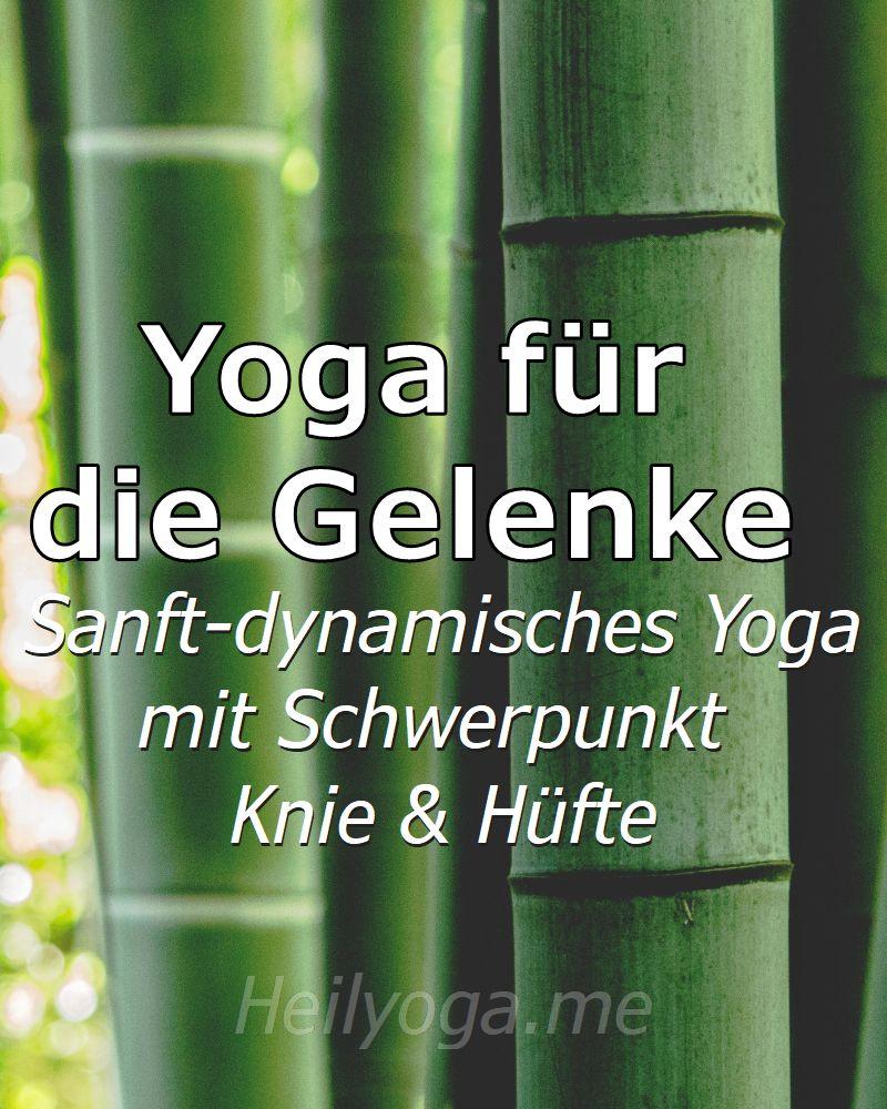 Yoga für die Gelenke - Bambus Yoga mit Schwerpunkt Hüfte und Knie