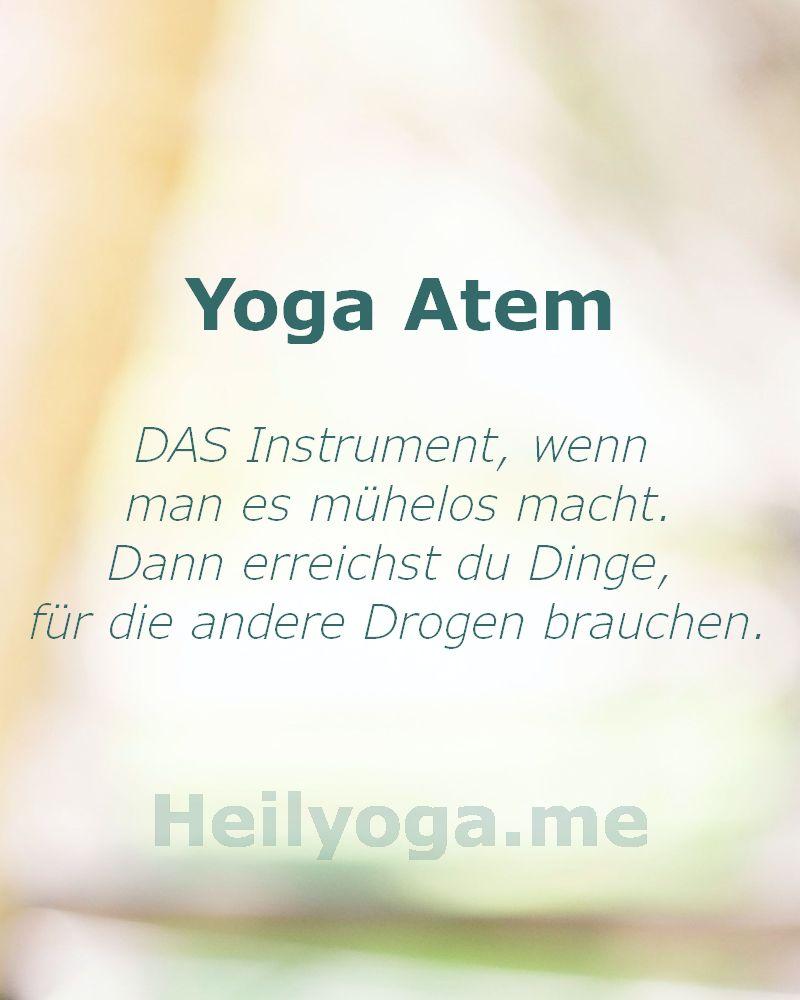 Yoga Atem ist das Instrument für Dinge für die andere Drogen brauchen