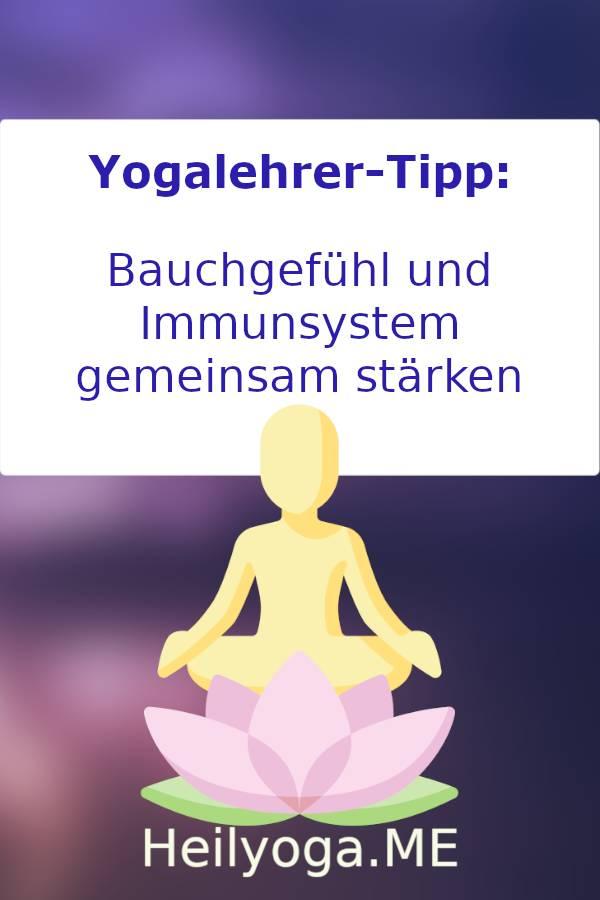 Yogalehrer Tipp: Bauchgefühl und Immunsystem stärken